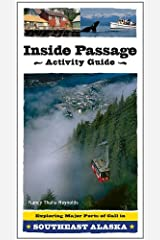 Inside Passage Activity Guide: Exploring Major Ports of Call in Southeast Alaska Paperback