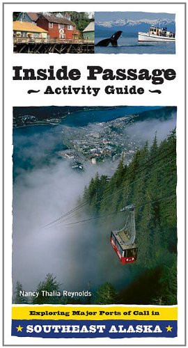 Inside Passage Activity Guide: Exploring Major Ports of Call in Southeast Alaska