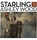 Starling Book 1: Ashley Wood (Starling Ashley Wood)