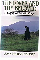 The Lover and the Beloved: A Way of Franciscan Prayer
