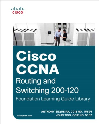 Cisco CCNA Routing and Switching 200-120 Foundation Learning Guide Library (Official Cert Guide)