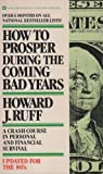 How to Prosper During the Coming Bad Years, Howard Ruff, 0446324973