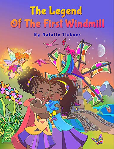 The Legend of the First Windmill by Natalie Tickner