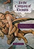 In the Company of Demons : Unnatural Beings, Love, and Identity in the Italian Renaissance, Maggi, Armando, 0226501302