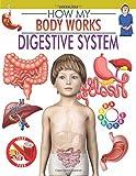Digestive System (How My Body Works)