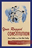 Your Rugged Constitution, Bruce Findlay and Esther Findlay, 0804793565