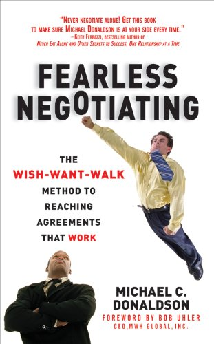 Fearless Negotiating: The Wish, Want, Walk Method to Reaching Solutions That Work: The Wish, Want, Walk Method to Reaching Solutions That Work cover