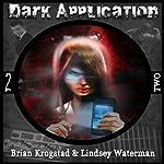 Dark Application: TWO | Brian Krogstad,Lindsey Waterman