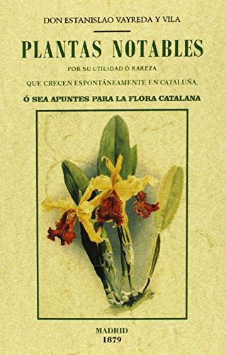 Descargar Libro Plantas Notables Por Su Utilidad O Rareza Que Crecen Espontáneamente En Catalunya, O Sea, Apuntes Para La Flora Catalana Estanislao Vayreda Y Vila