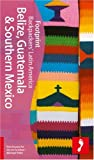 Front cover for the book Belize, Guatemala & Southern Mexico (Footprint - Travel Guides) by Claire Boobbyer