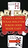 Calculating Texas Hold 'em Poker Odds Made Easy, Roe, Steven C., 1598729292
