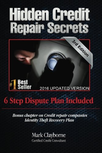 Hidden Credit Repair Secrets: Step-by-Step 6 Letter Dispute Plan Included