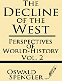 Image of The Decline of the West (Volume 2): Perspectives of World-History