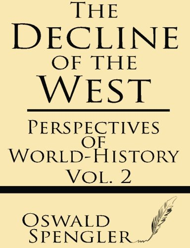 Book cover from The Decline of the West (Volume 2): Perspectives of World-History by Oswald Spengler