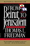 From Beirut to Jerusalem, Thomas L. Friedman, 1250015499