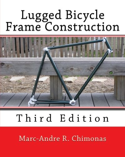 Lugged Bicycle Frame Construction: Third Edition