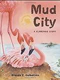 Mud City: A Flamingo Story