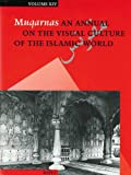 Muqarnas Vol. 14 : An Annual on the Visual Culture of the Islamic World, , 9004108726