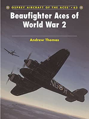 Beaufighter Aces of World War 2 (Aircraft of the Aces Book 65)
