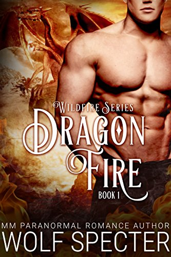 Dragon Fire (M/M Gay Shifter Mpreg Romance) (Wildfire Series Book 1)