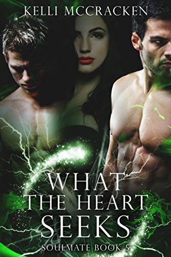 Soul Mate Heart (What the Heart Seeks: An Elemental Romance (Soulmate Book 5))
