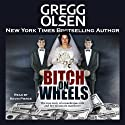 Bitch on Wheels: The Sharon Nelson Double Murder Case Audiobook by Gregg Olsen Narrated by Kevin Pierce