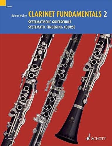 Clarinet Fundamentals: Systematische Griffschule. Vol. 2. Klarinette.