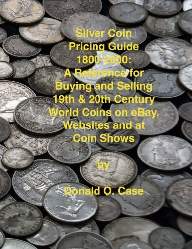 Silver Coin Pricing Guide, 1800-2000: A Reference for Buying and Selling 19th and 20th Century World Coins on eBay, Websites and at Coin - Coins Ebay