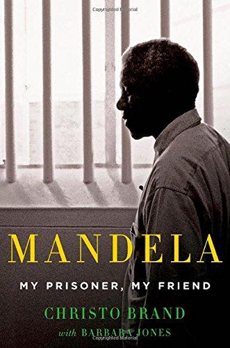 Amazon.com: Mandela: My Prisoner, My Friend (9781250055262): Christo Brand,  Barbara Jones: Books
