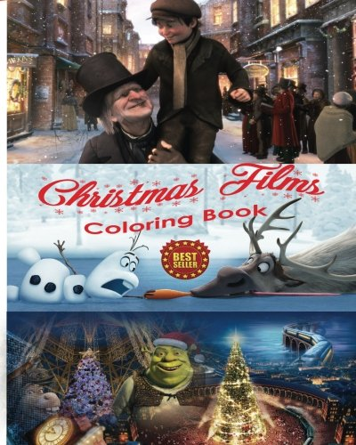 Christmas Carols Coloring Book (Christmas Films Coloring Book: Art of Stress Free Creative Coloring Film Characters from A Christmas Carol, Polar Express, Shrek the Halls, and Frozen to be shared as a family)