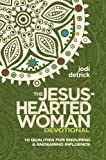 The Jesus-Hearted Woman Devotional, Jodi Detrick, 1938309049