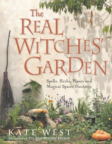 The Real Witches' Garden: Spells,Herbs, Plants and Magical Spaces Outdoors by Kate West - West Gardens Mall Palm