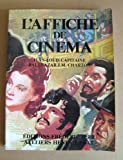 img - for L'Affiche de Cinema Le Cinema Francais book / textbook / text book