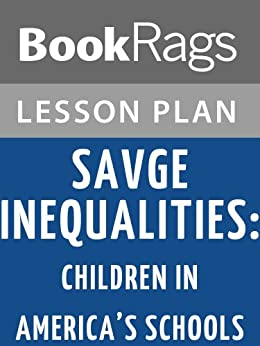 a review of savage of inequalities This paper reviews and discusses jonathan kozol's book, 'savage inequalities' according to the paper, this book documents the devastating inequalities in american schools, focusing on public education's savage inequalities between affluent districts and poor districts.