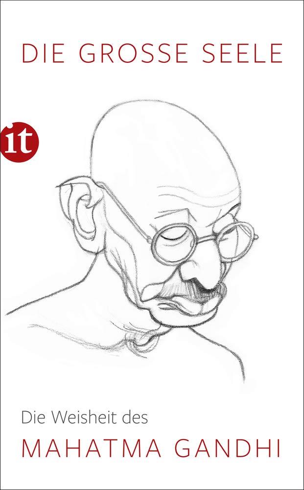 Die Große Seele – Die Weisheit Des Mahatma Gandhi  Insel Taschenbuch
