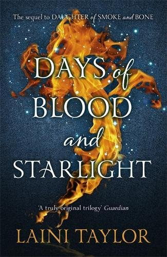 Days of Blood and Starlight: The Sunday Times Bestseller. Daughter of Smoke and Bone Trilogy Book 2 by Hodder & Stoughton Ltd