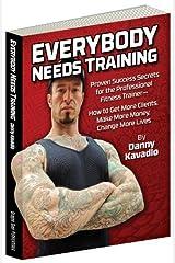 EVERYBODY NEEDS TRAINING by DANNY KAVADLO (2014) Paperback Paperback