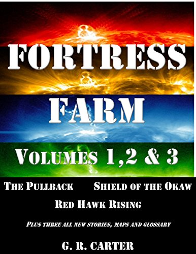 Fortress Farm Trilogy: Volumes 1, 2 & 3 (Fortress Farm Series) by [Carter, G.R.]