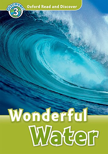 Oxford Read and Discover: Level 3: 600-Word Vocabulary Wonderful Water Audio CD Pack