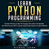 Learn Python Programming: This Book Will Teach You