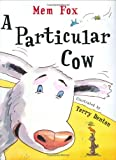 A Particular Cow, Mem Fox, 0152002502