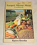 Forget-about-Meat Cookbook, Karen Brooks, 087857218X