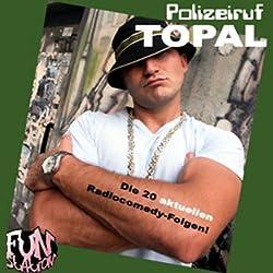 Polizeiruf Topal - Die 20 aktuellen Radiocomedyfolgen