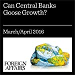 Can Central Banks Goose Growth? | J. Tomilson Hill,Ian Morris