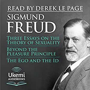 Three Essays on the Theory of Sexuality, Beyond the Pleasure Principle, The Ego and the Id Audiobook