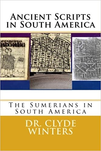Ancient Scripts in South America: The Sumerians in South America: Dr