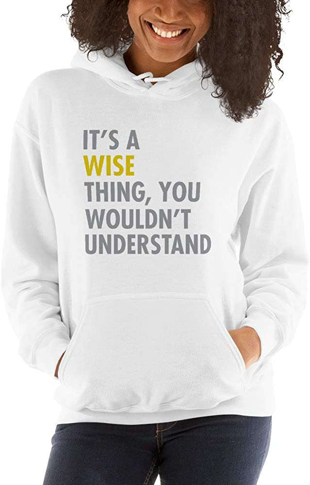 You Wouldnt Understand Its A Wise Thing