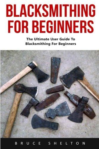 blacksmithing-for-beginners-the-ultimate-user-guide-to-blacksmithing-for-beginners-blacksmithing-how