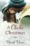 A Cliché Christmas, Nicole Deese, 1477826173