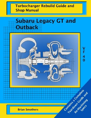 Subaru Legacy GT and Outback: VF 40 Turbo Rebuild Guide and Shop Manual: Amazon.es: Brian Smothers, Phaedra Smothers: Libros en idiomas extranjeros